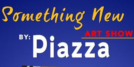 Something New Art Show by Piazza tickets