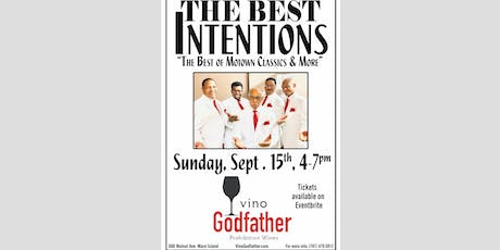 "VINO GODFATHER PRESENTS ""THE BEST INTENTIONS"" tickets"