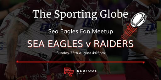 Manly Sea Eagles Fan Meetup - Sea Eagles v Raiders at the Sporting Globe