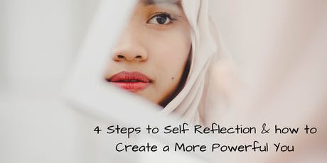 Discover the 4 Steps to Self Reflection & how to Create a More Powerful You tickets