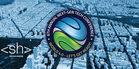 #SH6 - The Silicon Harlem Sixth Annual Next-Gen Tech Conference tickets