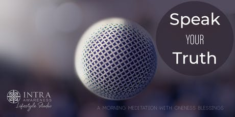 Speak Your Truth | A Morning Meditation w/ Oneness Blessings tickets