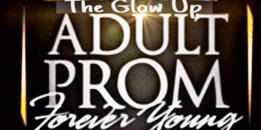 "A 2nd Chance to Have the Best Night of Your Life"" Adult Prom The Glow up""!!!!"