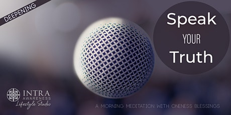 Speak Your Truth Deepening | A Morning Meditation w/ Oneness Blessings tickets