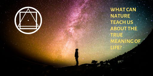 Public Talk: What can Nature teach us about the true Meaning of Life?