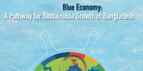 Blue Economy: A Pathway for Sustainable Growth in Bangladesh tickets