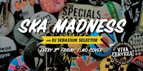 Ska Madness con DJ Sebassuk Selector tickets