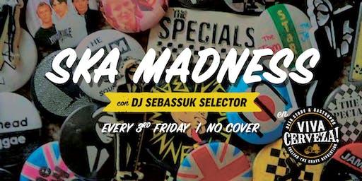 Ska Madness con DJ Sebassuk Selector