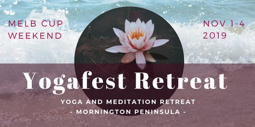 Yogafest Retreat Somers | Melb Cup Weekend Nov 1-4 2019