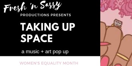 Taking Up Space: an art + music pop up tickets