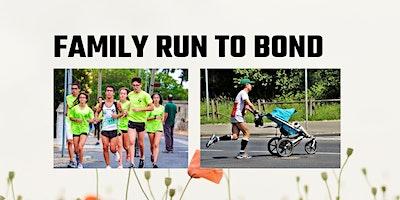 FAMILY RUN TO BOND