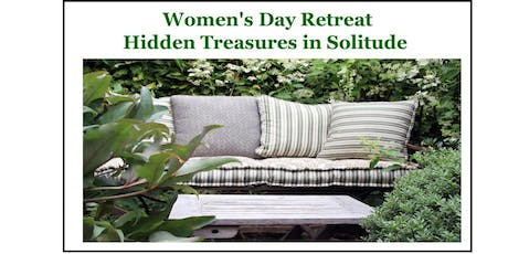Women's Day Retreat - Hidden Treasures in Solitude  tickets