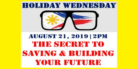 The Secret to Saving & Building Your Future, August 21, Wednesday, 2:00PM tickets