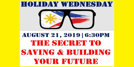 The Secret to Saving & Building Your Future, August 21, Wednesday, 6:30PM tickets