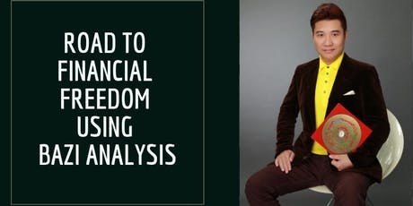 Road to Financial Freedom Using Bazi Analysis. tickets