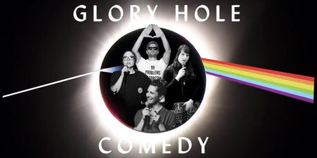 GLORY HOLE English Stand-Up Comedy IV tickets