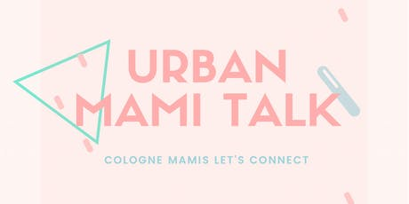 Urban Mami Talk Cologne Tickets