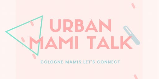 Urban Mami Talk Cologne