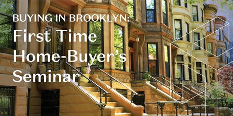 Buying in Brooklyn: First Time Home-Buyer's Seminar tickets