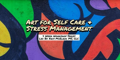 Art for Self Care & Stress Management: Living Your Best Life Vision Boards