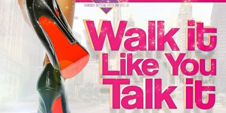 WALK IT LIKE YOU TALK IT tickets