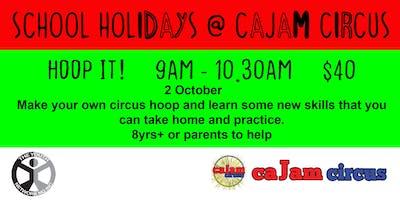 Hoop It! - School Holidays @ Cajam Circus - 2 October