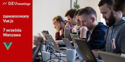 DevMeeting zaawansowane Vue.js Warszawa 7 września 2019r.