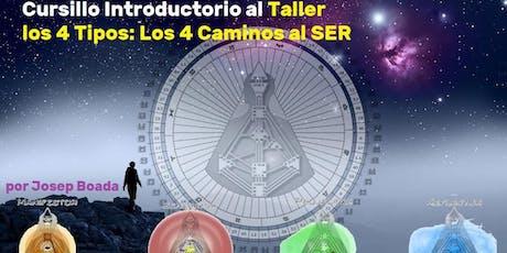 Cursillo Introductorio al Taller los 4 Tipos: Los 4 Caminos al SER entradas