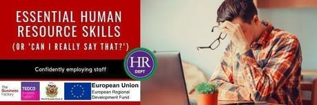 Essential Human Resource Skills (inc 'Can I really say that?') | Wednesday 18th Sept at 9.30am Royal Quays Business Centre tickets