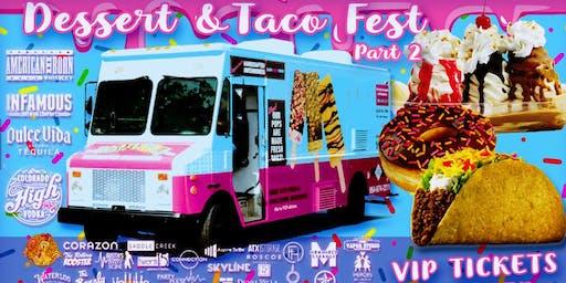 Dessert & Taco Fest Pt 2.
