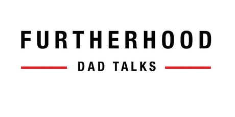 Furtherhood: Dad Talks tickets