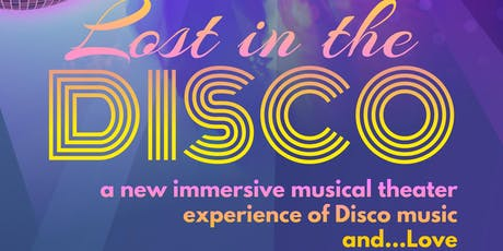 LOST IN THE DISCO - an immersive musical of Disco music tickets
