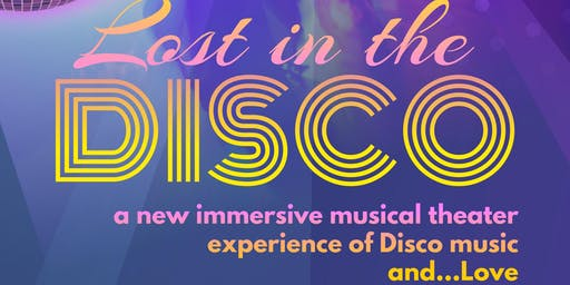 LOST IN THE DISCO - an immersive musical of Disco music