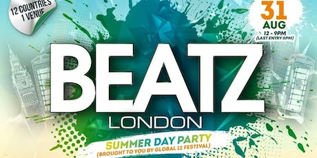 BEATZ LDN SUMMER DAY PARTY BY GLOBAL12 FESTIVAL - 31st August tickets