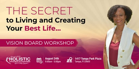The Secret to Living and Creating Your Best Life - Vision Board Workshop tickets