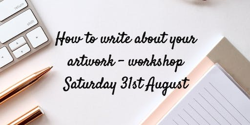 How to Write About Your Artwork Workshop