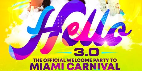 Hello 3-0  | The Miami Carnival Edition tickets