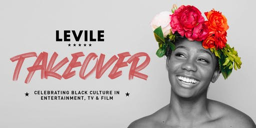 LEVILE TAKEOVER - Celebrating Black Culture in the Entertainment, TV & Film industry