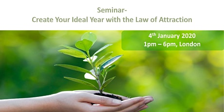 LAW OF ATTRACTION SEMINAR: CREATE YOUR IDEAL YEAR tickets