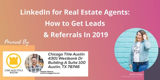 LinkedIn for Real Estate Agents: How to Get Leads & Referrals In 2019
