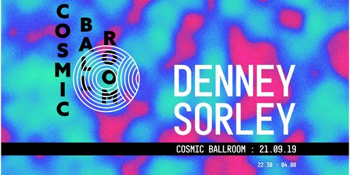 Cosmic Reopening Party - Denney & Sorley