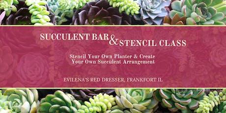 Succulent Bar & Stencil Class tickets