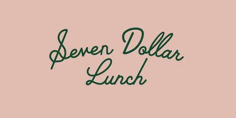 Seven Dollar Lunch @ Pancake Social tickets