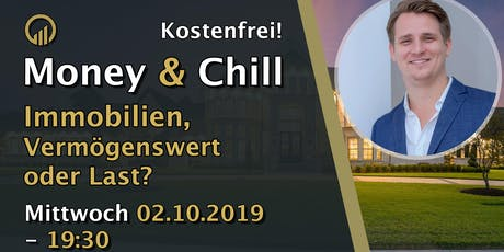 Money & Chill – Immobilien, Vermögenswert oder Last? Tickets