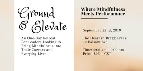 Ground and Elevate - One Day Mindfulness Leadership Retreat tickets