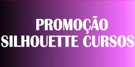 PROMOÇÃO SILHOUETTE CURSOS tickets
