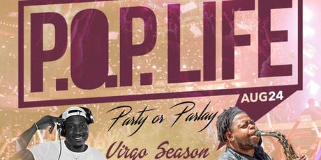 P.O.P. Life {Party or Parlay} @ Union Park Addison tickets