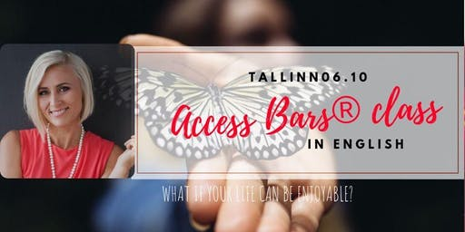 ACCESS BARS ® CLASS IN ENGLISH  in TALLINN