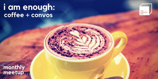 I AM ENOUGH: Oct. Coffee Chat (Ask for What You Want)