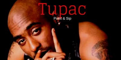 Tupac paint & Sip Tribute